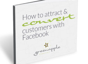 Green Apple ebook: How to Attract & Convert Customers with Facebook